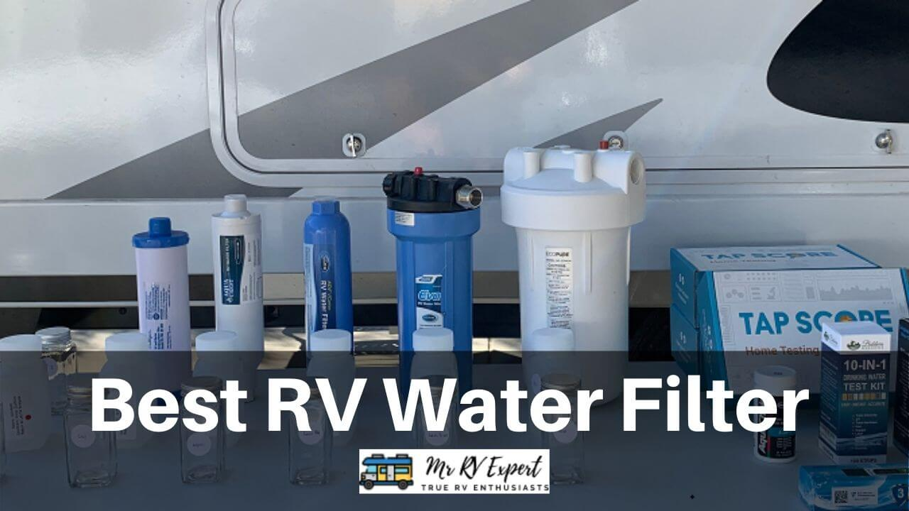 Best Rv Water Filter Updated July 1 Buyer Guide Mr Rv Expert